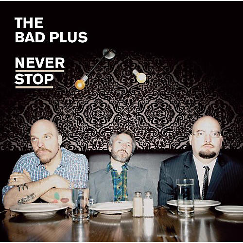 Alliance The Bad Plus - Never Stop
