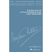 Boosey and Hawkes The Ballad of Little Musgrave and Lady Barnard TBB composed by Benjamin Britten