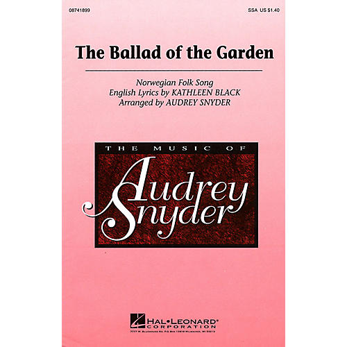 Hal Leonard The Ballad of the Garden SSA arranged by Audrey Snyder