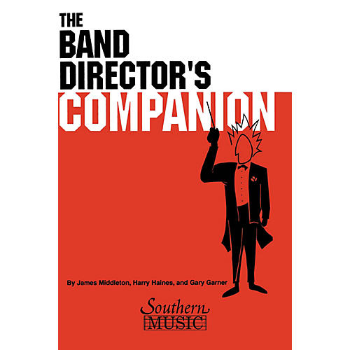 Southern The Band Director's Companion Concert Band Composed by Harry Haines