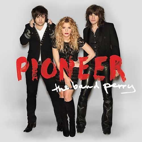 Alliance The Band Perry - Pioneer