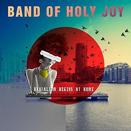 Alliance The Band of Holy Joy - Brutalism Begins At Home
