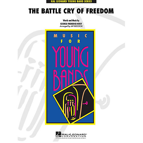 Hal Leonard The Battle Cry of Freedom - Young Concert Band Level 3 by Jay Bocook