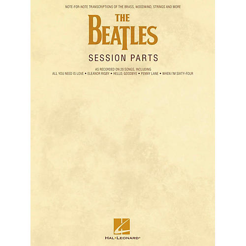Hal Leonard The Beatles Session Parts - Full Transcriptions of the Brass, Woodwind, Strings and More
