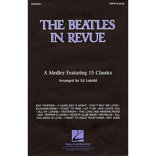 Hal Leonard The Beatles in Revue (Medley of 15 Classics) SATB by The Beatles arranged by Ed Lojeski