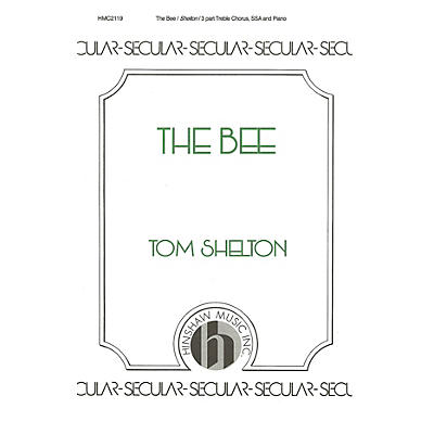 Hinshaw Music The Bee SSA composed by Tom Shelton