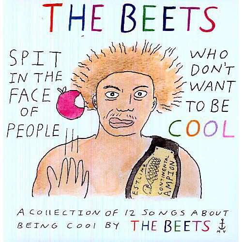 Alliance The Beets - Spit in the Face of People Who Don't Want to Be Cool