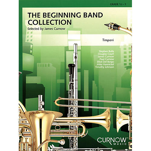 Curnow Music The Beginning Band Collection (Grade 0.5) (Timpani) Concert Band Level .5 to 1 Arranged by James Curnow