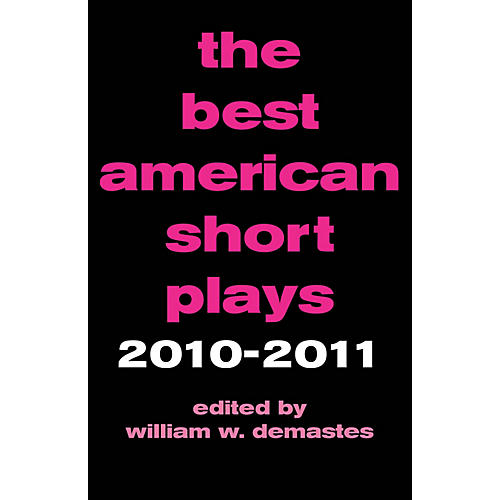 Applause Books The Best American Short Plays 2010-2011 Best American Short Plays Series Softcover