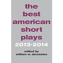 Applause Books The Best American Short Plays 2013-2014 Best American Short Plays Series Softcover