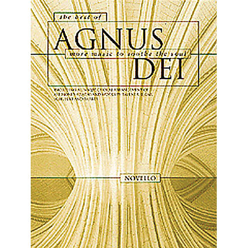 Novello The Best of Agnus Dei (More Music to Soothe the Soul) SATB