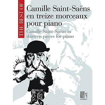 Editions Durand The Best of Camille Saint-Saëns Editions Durand Series Softcover Composed by Camille Saint-Saëns