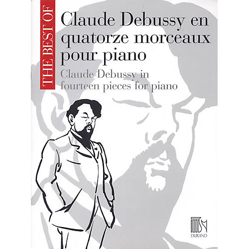 Editions Durand The Best of Claude Debussy: Fourteen Pieces for Piano Editions Durand Series Softcover