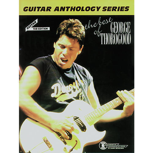 Alfred The Best of George Thorogood Guitar Tab Book