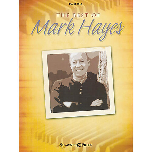 Shawnee Press The Best of Mark Hayes (Listening CD) Listening CD Composed by Mark Hayes