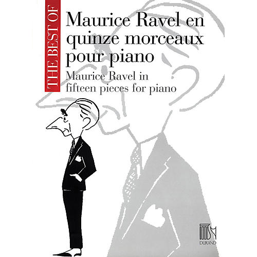 Editions Durand The Best of Maurice Ravel: Fifteen Pieces for Piano Editions Durand Series Softcover