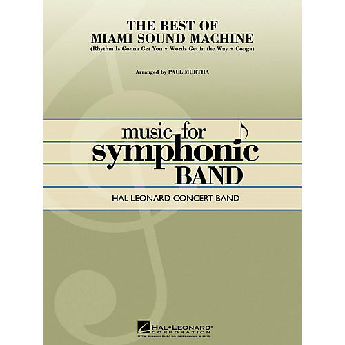 Hal Leonard The Best of Miami Sound Machine Concert Band Level 4 by Miami Sound Machine Arranged by Paul Murtha