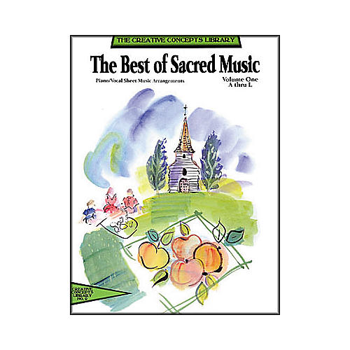 Creative Concepts The Best of Sacred Music Volume 1 A-N Songbook