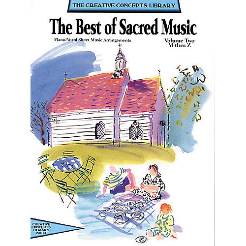 Creative Concepts The Best of Sacred Music Volume 2 M-Z Songbook