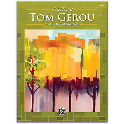 Alfred The Best of Tom Gerou, Book 2 Late Elementary / Early Intermediate