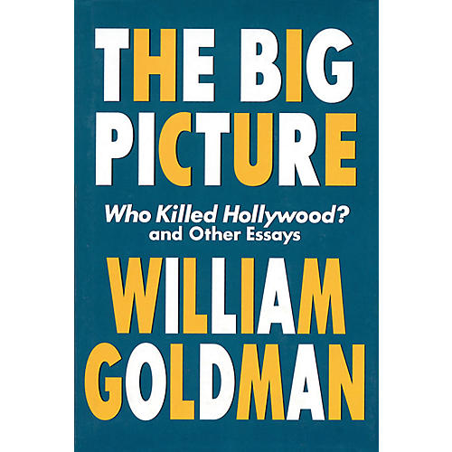 Applause Books The Big Picture Applause Books Series Softcover Written by William Goldman