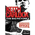Hal Leonard The Big Picture: Phrasing, Improvisation Style & Technique with Keith Carlock (2-DVD Set) thumbnail