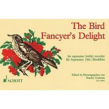Schott The Bird Fancyer's Delight (for Sopranino (Treble) Recorder) Schott Series Softcover