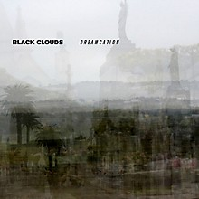 The Black Clouds - Dreamcation