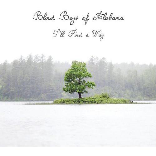 Alliance The Blind Boys of Alabama - I'll Find a Way