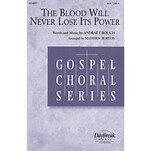 Daybreak Music The Blood Will Never Lose Its Power (SATB) SATB arranged by Matthew Burton