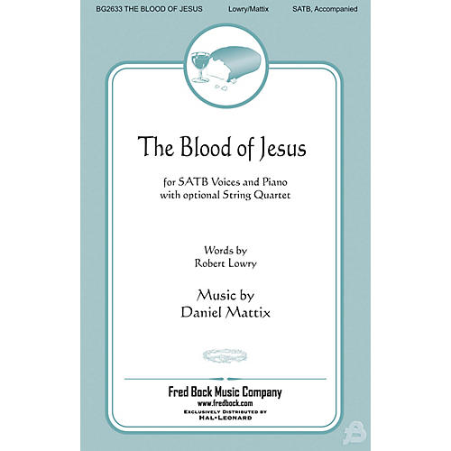 Fred Bock Music The Blood of Jesus String Quartet Composed by Daniel Mattix