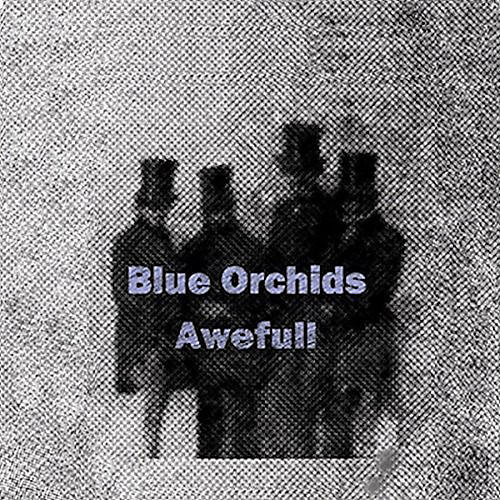 Alliance The Blue Orchids - Awefull