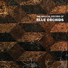 The Blue Orchids - Magical Record of Blue Orchids