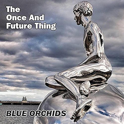 Alliance The Blue Orchids - Once & Future Thing