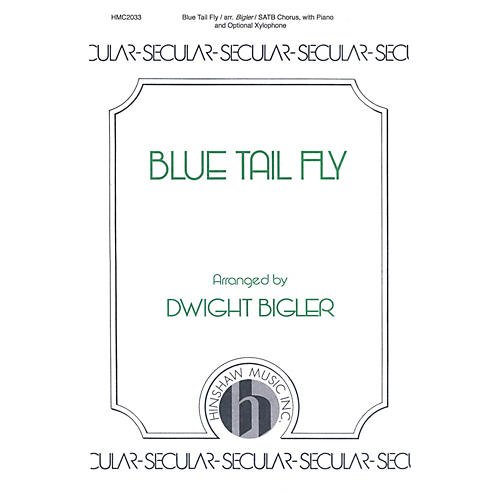 Hinshaw Music The Blue Tail Fly SATB arranged by Dwight Bigler