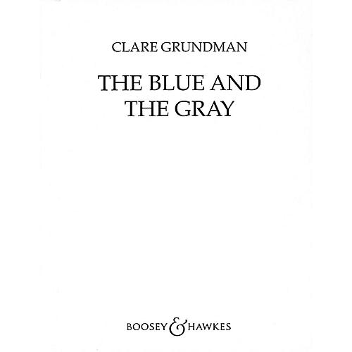 Boosey and Hawkes The Blue and the Gray (Civil War Suite) Concert Band Level 4 Composed by Clare Grundman