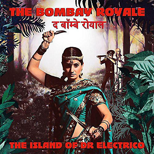 Alliance The Bombay Royale - Island of Dr. Electrico