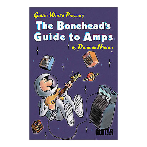 Hal Leonard The Bonehead's Guide to Amps Book