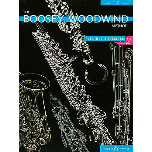 Boosey and Hawkes The Boosey Woodwind Method (Flex Ensemble 2) Concert Band Composed by Various Arranged by Chris Morgan