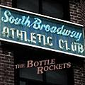 Alliance The Bottle Rockets - South Broadway Athletic Club thumbnail
