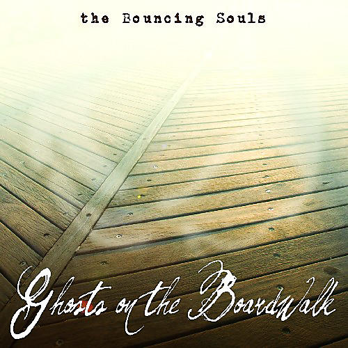 Alliance The Bouncing Souls - Ghosts on the Boardwalk