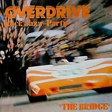 The Bridge - Overdrive