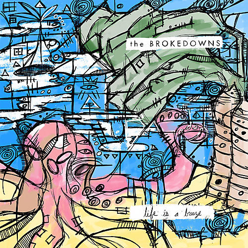 Alliance The Brokedowns - Life Is a Breeze