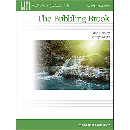 Willis Music The Bubbling Brook - Early Intermediate Piano Solo Sheet