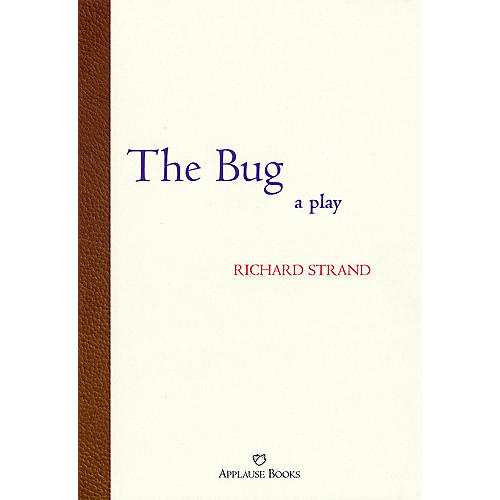 Applause Books The Bug Applause Books Series Softcover Written by Richard Strand