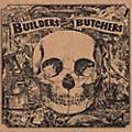 Alliance The Builders and the Butchers - Builders and The Butchers thumbnail