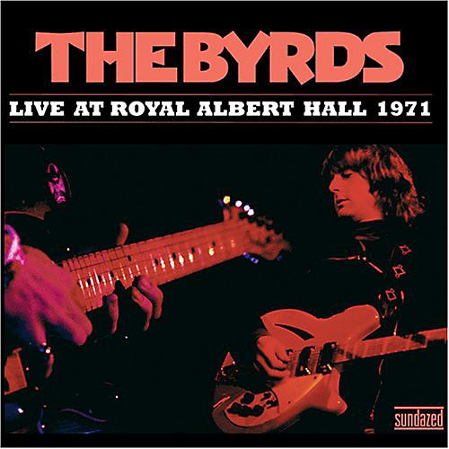 Alliance The Byrds - Live at Royal Albert Hall 1971