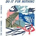 Alliance The Cactus Channel - Do It For Nothing thumbnail