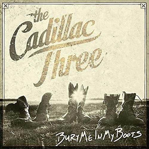 Alliance The Cadillac Three - Bury Me In My Boots