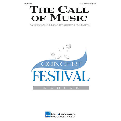 Hal Leonard The Call of Music SATB Divisi composed by Joseph M. Martin